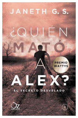 QUIEN MATO A ALEX? -EL SECRETO DESVELADO-                     (2)