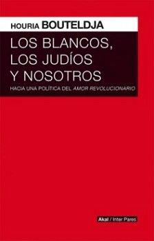 BLANCOS, LOS JUDIOS Y NOSOTROS, LOS