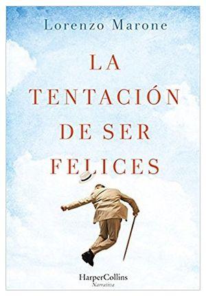 TENTACION DE SER FELICES, LA