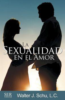 SEXUALIDAD EN EL AMOR, LA