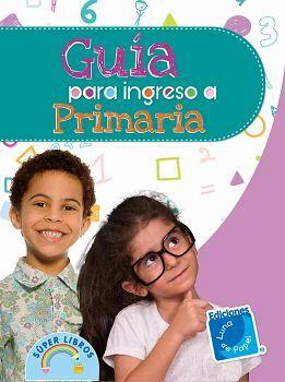 GUIA PARA INGRESO A PRIMARIA