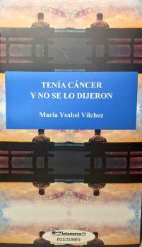 TENIA CANCER Y NO SE LO DIJERON