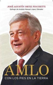 AMLO -CON LOS PIES EN LA TIERRA-