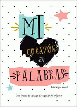 MI CORAZON EN PALABRAS -DIARIO PERSONAL-