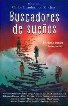 BUSCADORES DE SUEÑOS -14 RELATOS CONTRA LO IMPOSIBLE-
