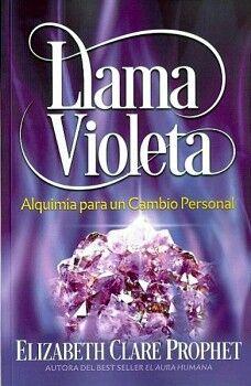 LLAMA VIOLETA -ALQUIMIA PARA UN CAMBIO PERSONAL-