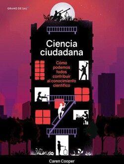 CIENCIA CIUDADANA -COMO PODEMOS TODOS CONTRIBUIR AL CONOC. CIENT.