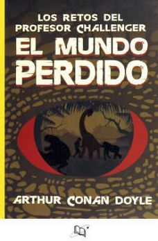 MUNDO PERDIDO, EL -LOS RETOS DEL PROFESOR CHALLENGER-