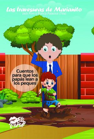 TRAVESURAS DE MARIANITO, LAS -CUENTOS P/QUE LOS PAPAS LEAN-