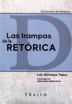 TRAMPAS DE LA RETÓRICA, LAS         (DICCIONARIO DE LITERATURA)
