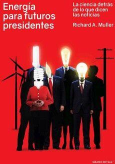 ENERGIA PARA FUTUROS PRESIDENTES -LA CIENCIA DETRAS-