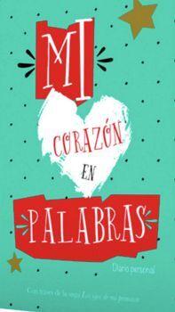 MI CORAZON EN PALABRAS -DIARIO PERSONAL- ED.LUJO