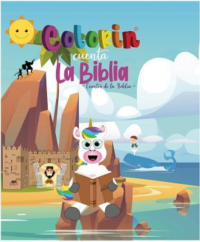 COLORIN CUENTA LA BIBLIA -CUENTOS DE LA BIBLIA- (EMPASTADO)