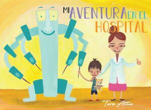 MI AVENTURA EN EL HOSPITAL -TECNICAS TERAPEUTICAS- (GF/EMPASTADO)