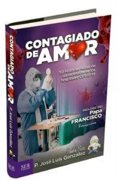 CONTAGIADO DE AMOR -50 HISTORIAS REALES DE UN SACERDOTE-