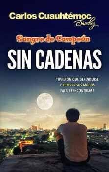 SIN CADENAS -SAGA SANGRE DE CAMPEÓN- (NVA. EDICION)