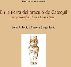 EN LA TIERRA DEL ORÁCULO DE CATEQUIL. ARQUEOLOGÍA DE HUAMACHUCO ANTIGUO