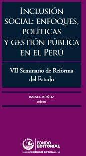 INCLUSIÓN SOCIAL: ENFOQUES, POLÍTICAS Y GESTIÓN PÚBLICA EN EL PERÚ