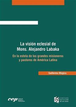 LA VISIÓN ECLESIAL DE MONS. ALEJANDRO LABAKA
