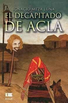 EL DECAPITADO DE ACLA