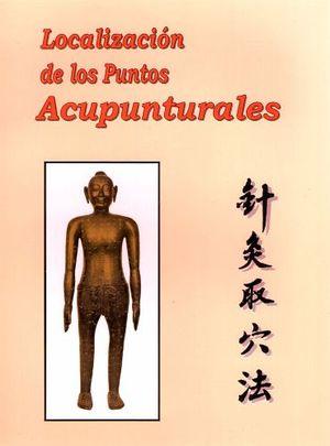 LOCALIZACION DE LOS PUNTOS ACUPUNTURALES