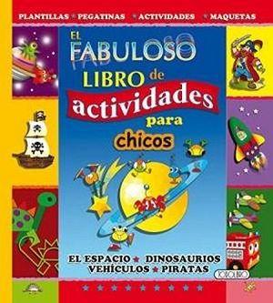 FABULOSO LIBRO DE ACTIVIDADES PARA CHICOS, EL (PLANTILLAS/STICKER
