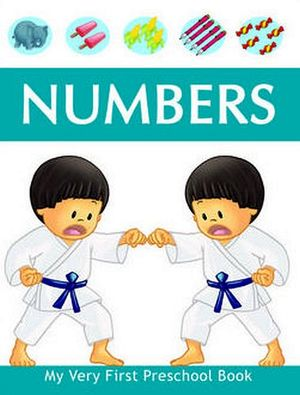 NUMBERS            (MY VERY FIRST PRESCHOOL BOOK)