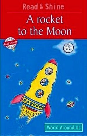 A ROCKET TO THE MOON    (READ & SHINE)