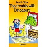 THE TROUBLE WITH DINOSAURS LV4  (READ & SHINE)