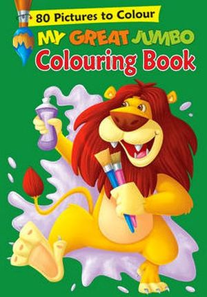 MY GREAT JUMBO COLOURING BOOK