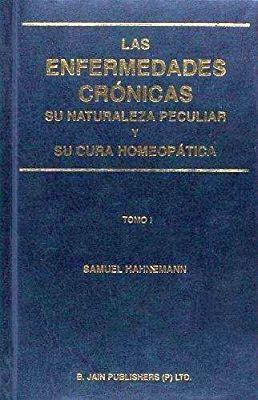 ENFERMEDADES CRONICAS, LAS -SU NATURALEZA PECULIAR- (2 TOMOS)