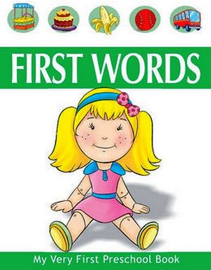 FIRST WORDS MY VERY FIRST PRESCHOOL BOOK