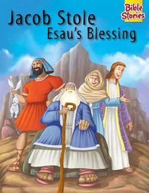 JACOB STOLE ESAU'S BLESING