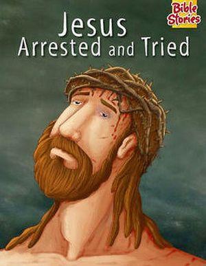 JESUS ARRESTED & TRIED