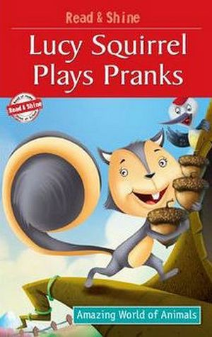 LUCY SQUIRREL PLAYS PRANKS