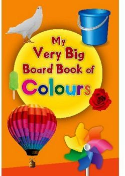 MY VERY BIG BOARD BOOK OF COLOURS