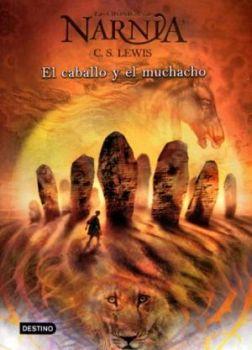 CABALLO Y EL MUCHACHO, EL (3) -CRONICAS DE NARNIA-