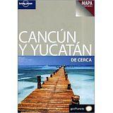LONELY PLANET CANCUN Y YUCATAN DE CERCA (SPANISH)