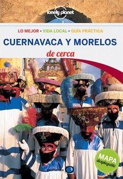 CUERNAVACA Y MORELOS DE CERCA (C/MAPA DESPLEGABLE)