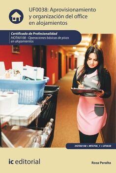 APROVISIONAMIENTO Y ORGANIZACIÓN DEL OFFICE EN ALOJAMIENTOS. HOTA0108 - OPERACIONES BÁSICAS DE PISOS EN ALOJAMIENTOS