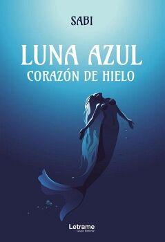 LUNA AZUL. CORAZÓN DE HIELO