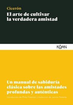 ARTE DE CULTIVAR LA VERDADERA AMISTAD, EL -UN MANUAL- (BOLSILLO)