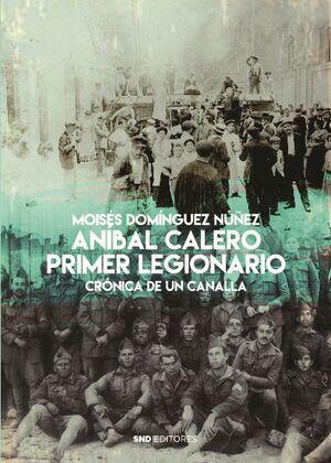 ANÍBAL CALERO. PRIMER LEGIONARIO