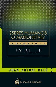 SERES HUMANOS O MARIONETAS? VOL.1