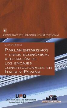 PARLAMENTARISMOS Y CRISIS ECONÓMICA: AFECTACIÓN DE LOS ENCAJES CONSTITUCIONALES EN ITALIA Y ESPAÑA.