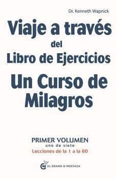 VIAJE A TRAVES DEL LIBRO DE EJERCICIOS DE UN CURSO VOL.1