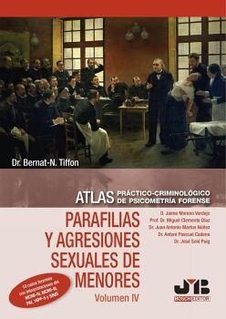 ATLAS PRÁCTICO-CRIMINOLÓGICO DE PSICOMETRÍA FORENSE (VOLUMEN IV: PARAFILIAS Y AGRESIONES SEXUALES DE MENORES)