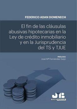 EL FIN DE LAS CLÁUSULAS ABUSIVAS HIPOTECARIAS EN LA LEY DE CRÉDITO INMOBILIARIO Y EN LA JURISPRUDENCIA DEL TS Y TJUE