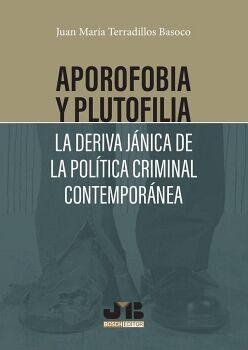 APOROFOBIA Y PLUTOFILIA: LA DERIVA JÁNICA DE LA POLÍTICA CRIMINAL CONTEMPORÁNEA