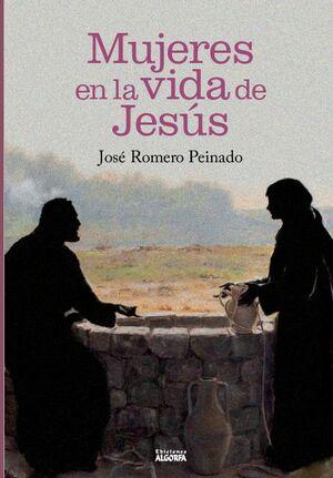 MUJERES EN LA VIDA DE JESÚS